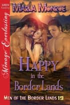 Happy in the Border Lands ebook by Marla Monroe
