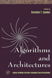 Algorithms and Architectures ebook by Cornelius T. Leondes,Cornelius T. Leondes