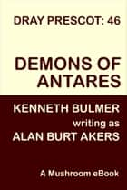 Demons of Antares ebook by Alan Burt Akers