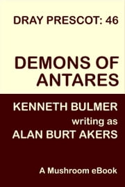 Demons of Antares - Dray Prescot 46 ebook by Alan Burt Akers