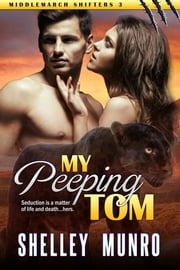 My Peeping Tom ebook by Shelley Munro