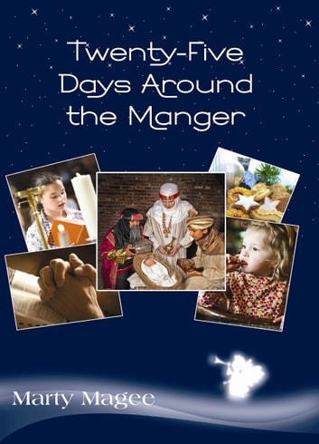 Twenty-Five Days Around the Manger ebook by Marty Magee