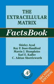 The Extracellular Matrix Factsbook ebook by Ayad, Shirley