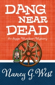 DANG NEAR DEAD ebook by Nancy G. West
