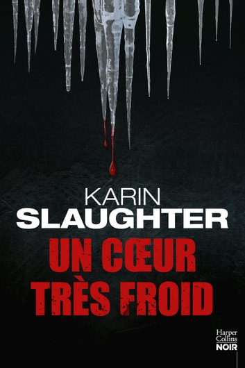Un coeur très froid eBook by Karin Slaughter