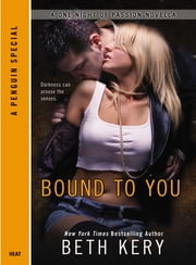 Bound to You - A One Night of Passion Novella ebook by Beth Kery