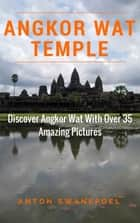 Angkor Wat Temple ebook by Anton Swanepoel