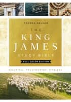 KJV, The King James Study Bible, Ebook, Full-Color Edition ebook by Thomas Nelson