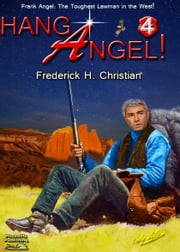 Hang Angel! (A Frank Angel Western #4) ebook by Frederick H. Christian