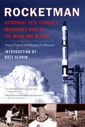 Rocketman - Astronaut Pete Conrad's Incredible Ride to the Moon and Beyond ebook by Nancy Conrad,Howard A. Klausner