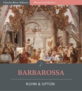 Barbarossa ebook by Franz Kuhn & George P. Upton