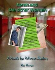 Sarah and the Other Woman: A Private Eye Patterson Mystery ebook by Alyx Morgan