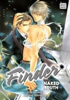 Finder Deluxe Edition: Naked Truth, Vol. 5 (Yaoi Manga) ebook by Ayano Yamane