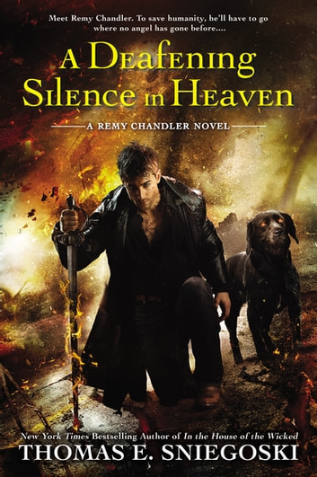 A Deafening Silence In Heaven ebook by Thomas E. Sniegoski