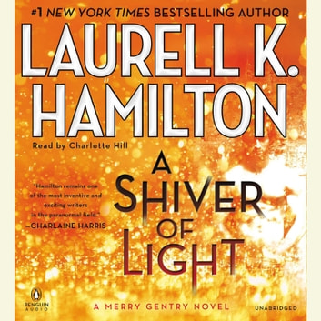 A Shiver of Light audiobook by Laurell K. Hamilton