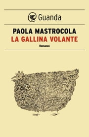 La gallina volante ebook by Paola Mastrocola