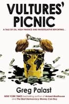 Vultures' Picnic ebook by Greg Palast