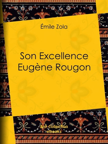 Son Excellence Eugène Rougon ebook by Émile Zola