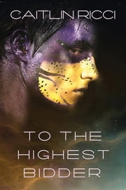 To the Highest Bidder ebook by Caitlin Ricci,Caitlin Ricci