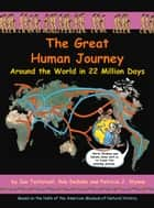 The Great Human Journey - Around the World in 22 Million Days ebook by