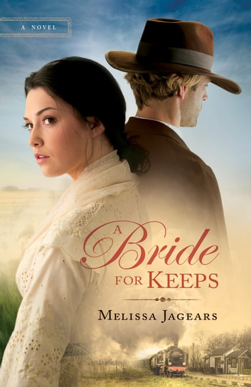 Bride for Keeps, A (Unexpected Brides Book #1) - A novel eBook by Melissa Jagears