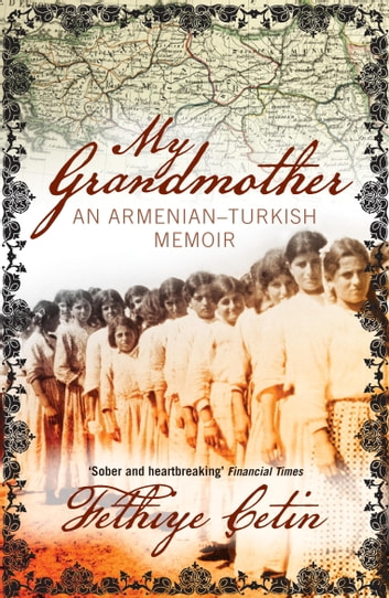 My Grandmother - An Armenian-Turkish Memoir eBook by Fethiye Cetin
