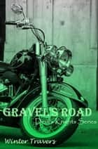 Gravel's Road - Devil's Knights, #3 ebook by Winter Travers