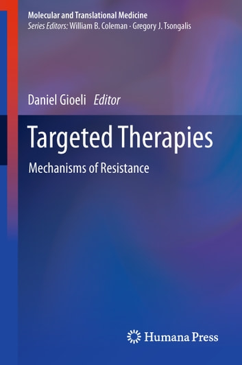 Targeted Therapies - Mechanisms of Resistance ebook by
