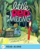 Little Red Writing ebook by Joan Holub, Melissa Sweet
