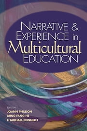Narrative and Experience in Multicultural Education ebook by Professor F. Michael Connelly,Dr. Ming Fang He,JoAnn Phillion