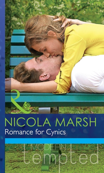 Romance for Cynics (Mills & Boon Modern Tempted) 電子書 by Nicola Marsh
