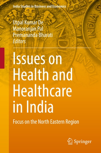Issues on health and healthcare in india ebook by 9789811061042 issues on health and healthcare in india focus on the north eastern region ebook by fandeluxe Gallery