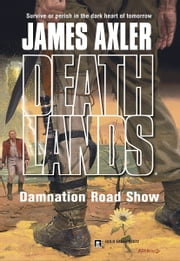 Damnation Road Show ebook by James Axler