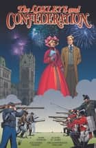 The Loxleys and Confederation ebook by Mark Zuehlke