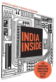 India Inside - The Emerging Innovation Challenge to the West ebook by Nirmalya Kumar,Phanish Puranam
