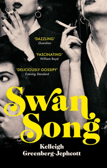 Swan Song - Longlisted for the Women's Prize for Fiction 2019 ebook by Kelleigh Greenberg-Jephcott