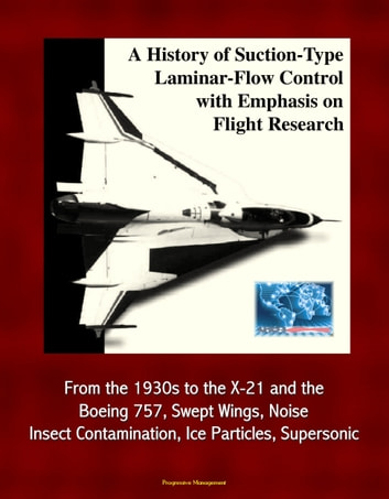 A history of suction type laminar flow control with emphasis on a history of suction type laminar flow control with emphasis on flight research from the 1930s to the x 21 and the boeing 757 swept wings noise fandeluxe Gallery