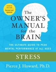 Stress: The Owner's Manual ebook by Pierce Howard