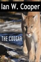 The Cougar ebook by Ian W. Cooper