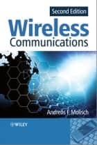 Wireless Communications ebook by Andreas F. Molisch