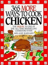 365 More Ways to Cook Chicken ebook by Melanie Barnard