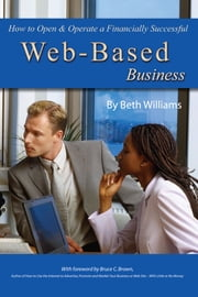 How to Open & Operate a Financially Successful Web-Based Business ebook by Beth Williams