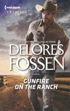 Gunfire on the Ranch eBook by Delores Fossen