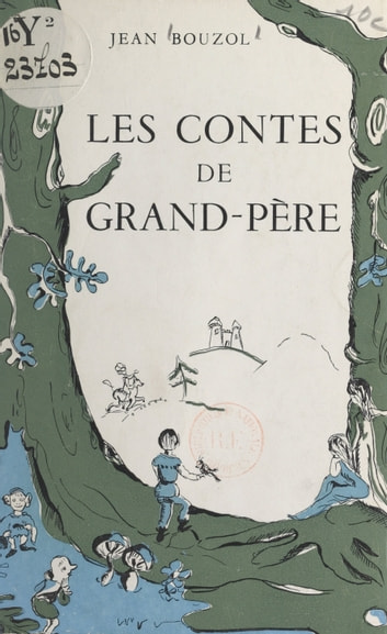 Les contes de grand-père ebook by Jean Bouzol