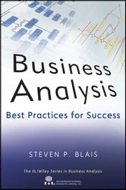 Business Analysis - Best Practices for Success ebook by Steven Blais