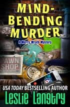 Mind-Bending Murder ebook by Leslie Langtry