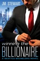 Winning the Billionaire ebook by