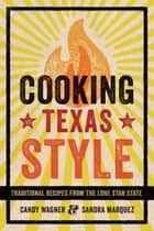 Cooking Texas Style ebook by Candy Wagner,Sandra Marquez