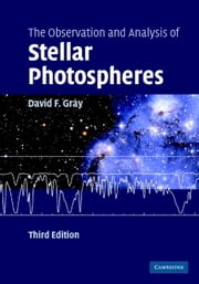 The Observation and Analysis of Stellar Photospheres ebook by David F. Gray