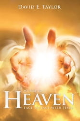 My Trip to Heaven: Face to Face with Jesus ebook by David Taylor